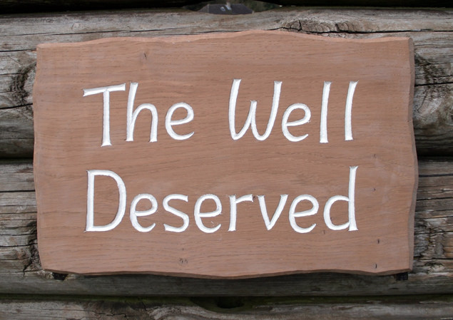 The Well Deserved Handmade Wooden Sign